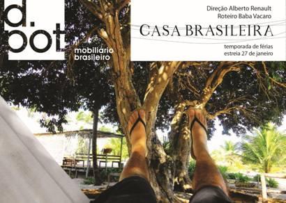 Temporada de férias do Casa Brasileira
