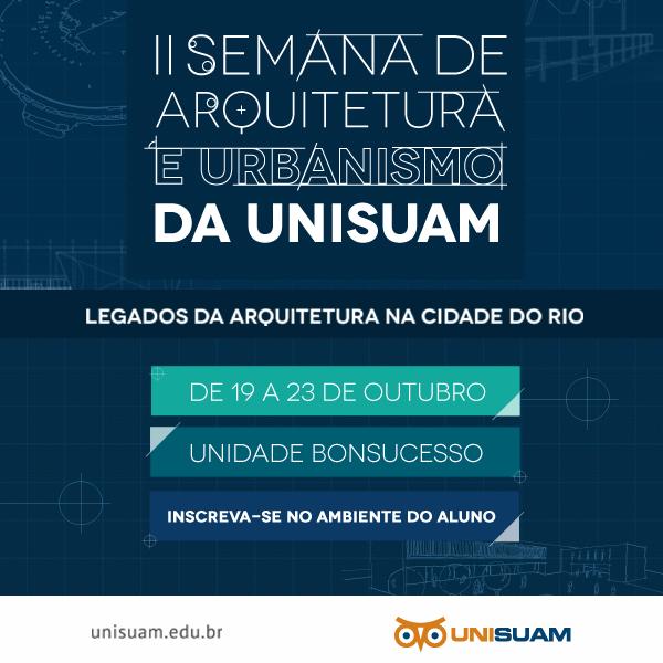 Abertura da II Semana de Arquitetura e Urbanismo na UNISUAM